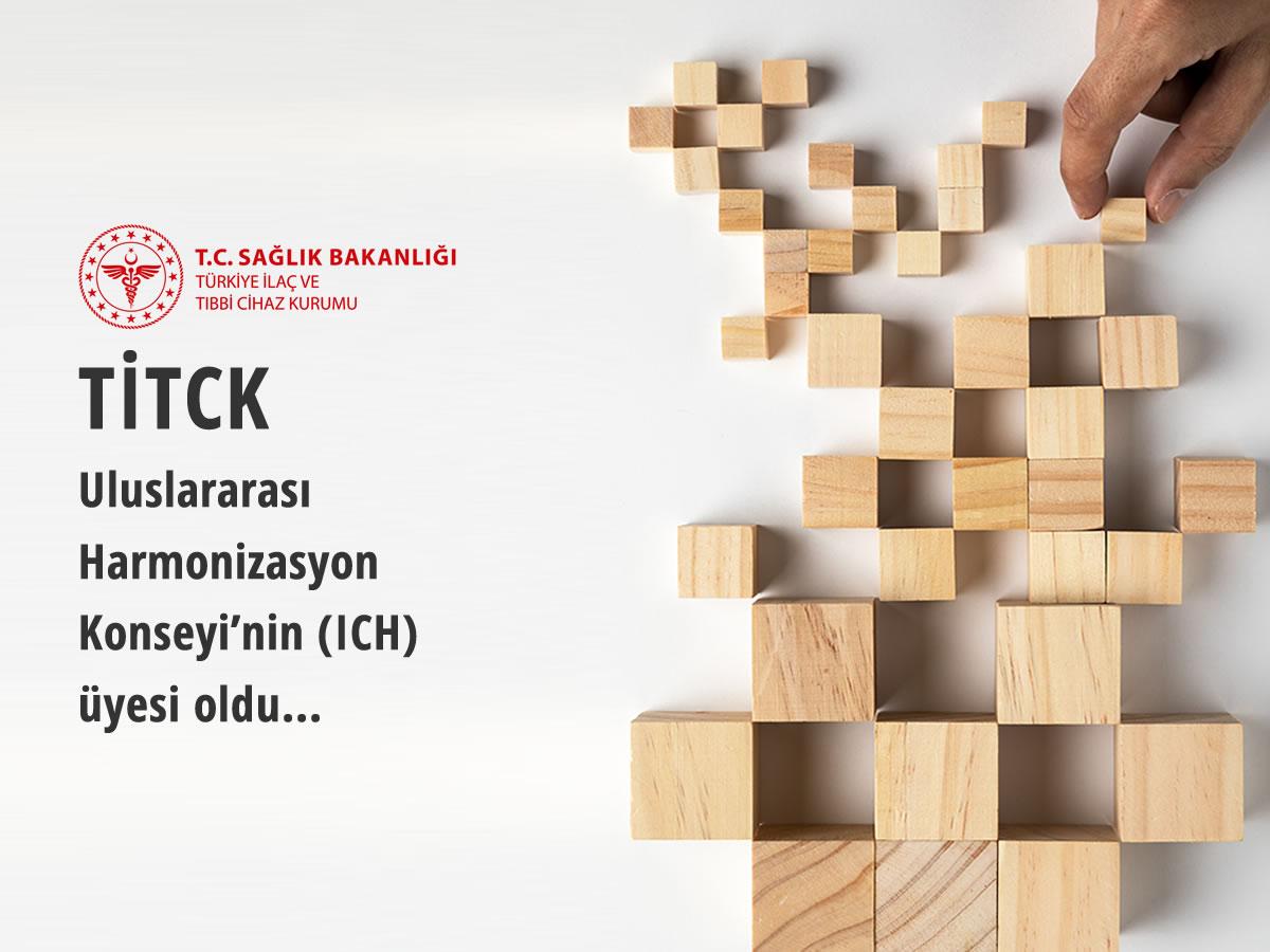 TİTCK, Uluslararası Harmonizasyon Konseyi'nin (ICH) üyesi oldu